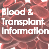 Blood and Transplant Information